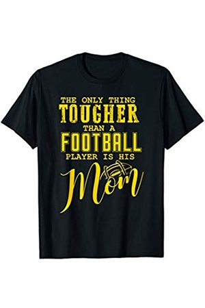 Hadley Designs The Only Thing Tougher Than A Football Player Is His Mom T-Shirt