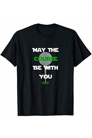 Golf Course Tees Funny Golf Golfing T Shirt - May the course be with you T-Shirt