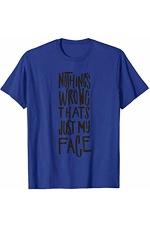 BullQuack Nothing's Wrong Thats Just My Face Funny Humor Saying Quote T-Shirt