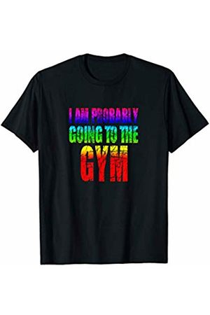 sport and athletics I am probably going to the gym T-Shirt