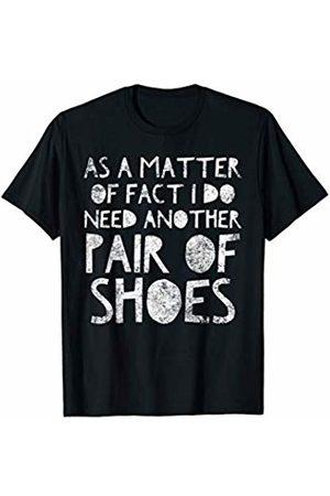 BullQuack Women Shoes - As a Matter of Fact I Do Need Shoes - Funny Shopping Shoe T-Shirt