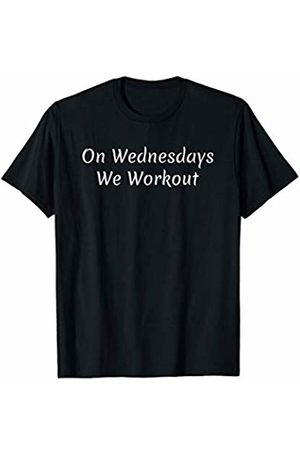 Workout Tees On Wednesdays We Workout T-Shirt
