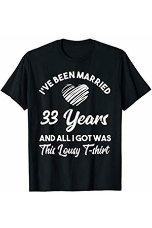 Medotukito 33rd Wedding Anniversary Gift and All I Got Was This Shirt
