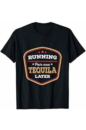 Running Exercise Gym Shirts Running Pain Now Tequila Later Label T-Shirt