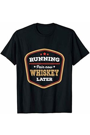 Running Exercise Gym Shirts Running Pain Now Whiskey Later Label T-Shirt