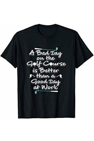 JK Funny Golfing Designs Bad Day on Golf Course Better Than Good Day At Work T-Shirt