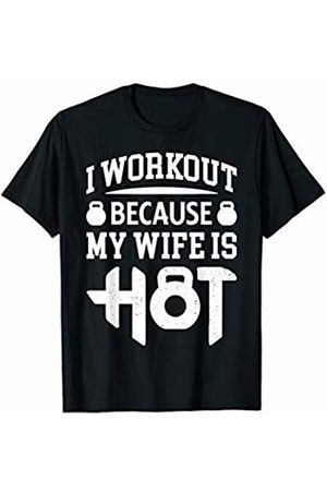 Gym Motivation And Training Art Gift and Apparel Mens Fitness I Workout Because My Wife Is Hot Weightlifting Gift T-Shirt