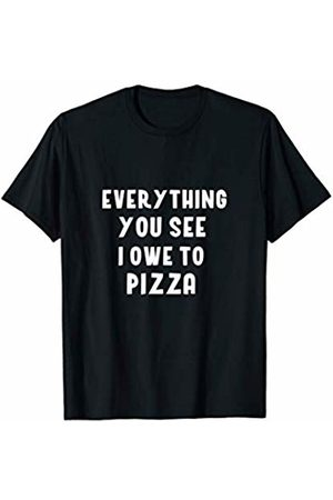 Foodies Dough Tees Everything You See I Owe to Pizza Lover Tomato Sauce Gym Tee T-Shirt
