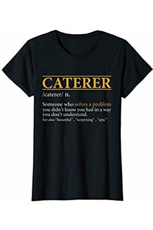 BBP Designs Womens Funny CATERER definition Birthday or Christmas Gift T-Shirt