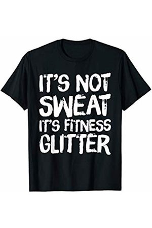 BW Gym Tops It's Not Sweat It's Fitness Glitter Funny Fitness T-Shirt
