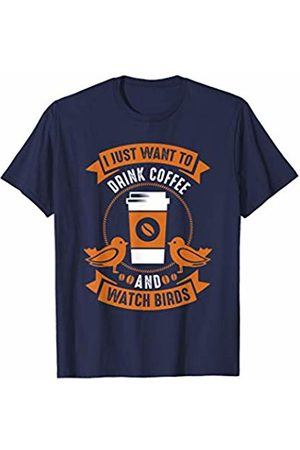 Birds IM Co I Just Want To Drink Coffee And Watch Birds Bird Watching T-Shirt