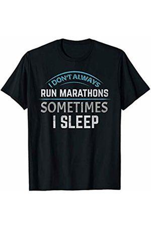 Marathon Running - By Tick Tock Marathon Running Long Distance Runner Don't Always Run T-Shirt