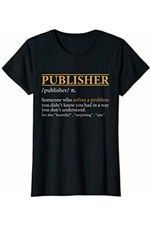BBP Designs Womens Funny PUBLISHER definition Birthday or Christmas Gift T-Shirt