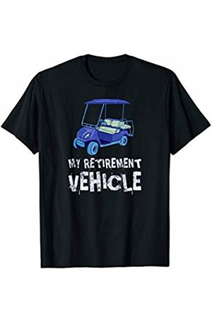 Funny Golf Shirts My Retirement Vehicle Funny Golf Cart Gift T-Shirt