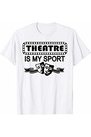 Theatre Designs Theatre is My Sport Funny Theatre T-Shirt