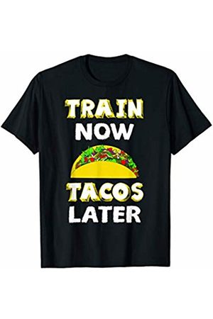 Training for taco gift by BAR Funny Gym workout gift idea Train now tacos later T-Shirt