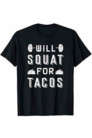 Training for taco gift by BAR Funny Gym workout gift idea Will squat for tacos T-Shirt