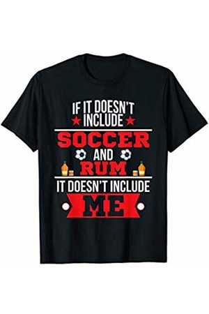 Funny Rum Tees Doesn't Involve Soccer & Rum Sports Fan T-Shirt