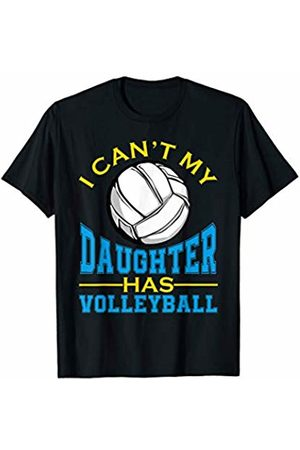 Hadley Designs I Can't My Daughter Has Volleyball for Women Funny Gift T-Shirt