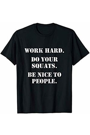 Workout Gym Shirt Funny Workout Motivation Squats Be Nice Fitness T T-Shirt