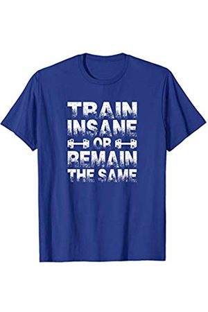 FitnessZone Pro Apparel Train Insane Or Remain The Same Gym T-Shirt