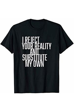 !RALUPOP Women T-shirts - I REJECT YOUR REALITY