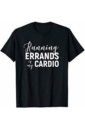 Funny Workout Gym Design Running Errands Is My Cardio - Funny Workout Gym T-Shirt