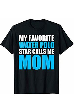 That's Life Brand My Favorite Water Polo Star Calls Me Mom T Shirt