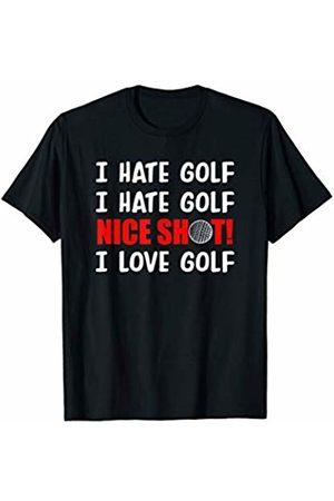 love golf/hate golf shirt I hate golf nice shot I love golf