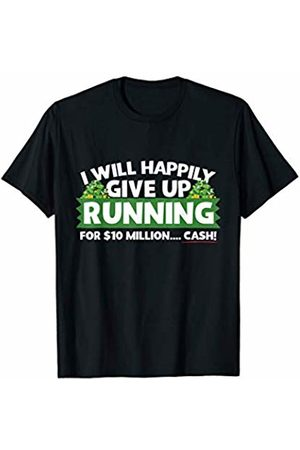 Bowes Fitness I Will Give Up Running For 10 Million T-Shirt
