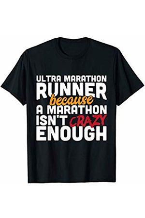 Bowes Fitness Ultra Marathon Runner A Marathon Isn't Crazy Enough T-Shirt