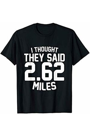 Bowes Fitness I Thought They Said 2.62 Miles Running T-Shirt
