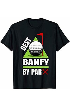 Funny Golf Shirts for Grandfathers - Wtz Funny Golf Quote Best Banfy by Par T-Shirt