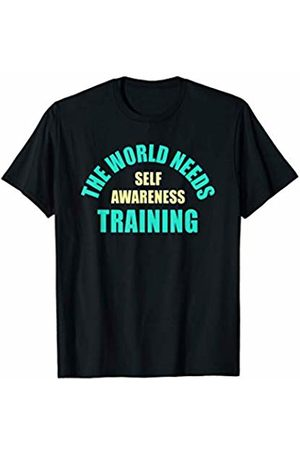 World of Self Awareness Training Coworker Shirts The World Needs Self Awareness Training for Annoyed Workers T-Shirt