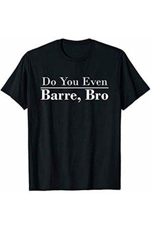 En Pointe Dance Ballet Ballerina Dancewear Designs Ballet - Do You Even Barre Bro - Ballerina Workout T-Shirt