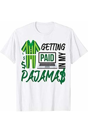 Getting Paid in My PJ Work From Home Gifts Co. Getting Paid in My Pajamas Work From Home Entrepreneur T-Shirt