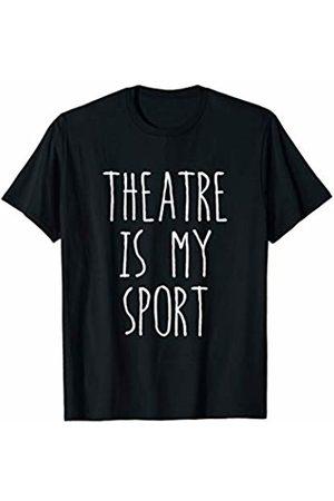 Musical Theater Humor Tees Theatre Is My Sport Drama Club Thin Dark T-Shirt