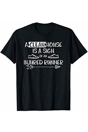 Creative Chaos Designs A Clean House is a Sign Injured Runner Quote Funny T-Shirt