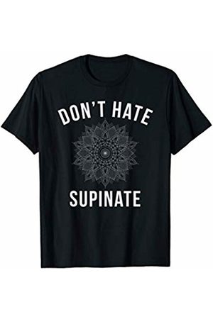 Anti Hate Peace Love Yoga Barre Workout Gifts Don't Hate Supinate Funny Stretch Core Workout T-Shirt