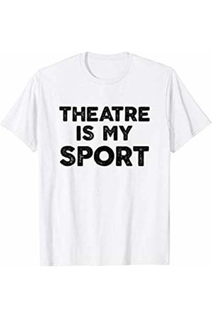 Musical Theater Humor Tees Men T-shirts - Theatre Is My Sport Drama Club Bold T-Shirt