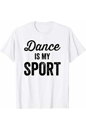 Love to Dance Sporty Humor Tees Dance is My Sport Shirt Dancing Lover Gift