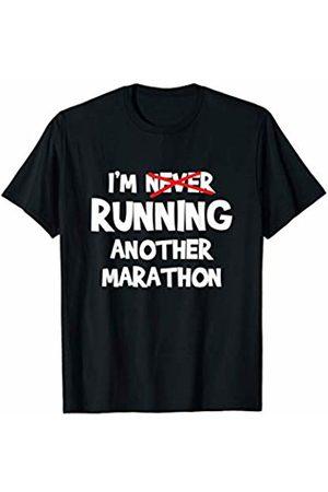 Funny Marathon TShirts Funny Marathon TShirt I'm Never Running a Marathon
