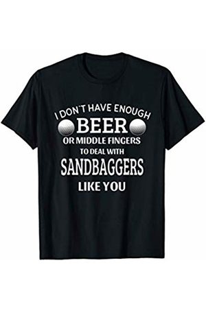 Fashion Tribe Golf Apparel Not Enough Beer Middle Fingers Deal W Sandbagger Golf T-Shirt