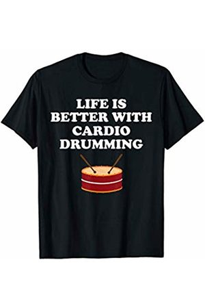 Cardio Drumming Shirts For You Men T-shirts - Life is Better With Cardio Drumming Workout Gift Shirt T-Shirt