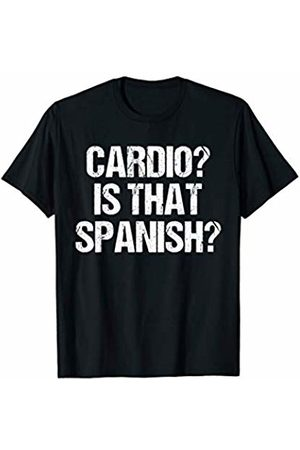 Funny Cardio Shirts 4 You Funny Workout Gym Distressed Cardio? Is That Spanish? T-Shirt