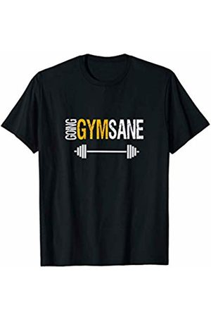 Motivational Quotes Gifts Going GymSane Gym Workout Fitness Motivational Quote T-Shirt