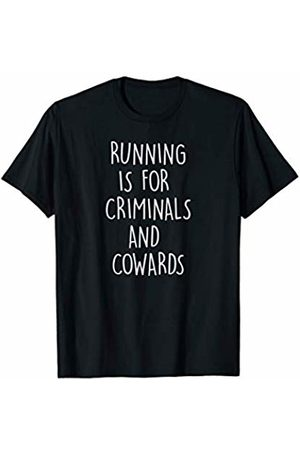 Eventyr Funny Hate Exercise Anti Running Tees Funny Hate Exercise Anti Running Jogging Criminals Cowards T-Shirt