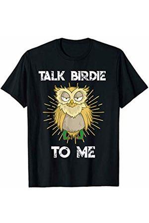 Golf Shirts For Men & Women | Funny Golfing Puns Funny Golf Pun | Talk Birdie To Me | Golfer Gift Idea Quote T-Shirt