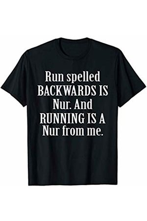 Funok Run Spelled Backwards Is Nur And Running Is A Nur From Me T-Shirt