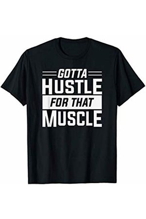 Let's Lift Hustle for Muscle Workout T-Shirt